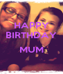 HAPPY BIRTHDAY  MUM  - Personalised Poster A4 size