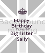 Happy  Birthday  My beautiful Big sister  Sally - Personalised Poster A4 size