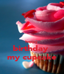 happy  birthday  my cupcake - Personalised Poster A4 size