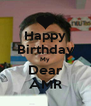 Happy Birthday My Dear AMR - Personalised Poster A4 size
