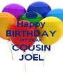 Happy BIRTHDAY MY DEAR COUSIN JOEL - Personalised Poster A4 size