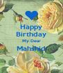 Happy Birthday My Dear Mahshid  - Personalised Poster A4 size