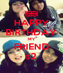 HAPPY BIRTHDAY MY FRIEND s2 - Personalised Poster A4 size
