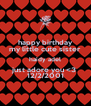 happy birthday my little cute sister haidy adel just adore you <3  12/2/2001 - Personalised Poster A4 size