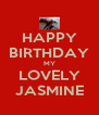 HAPPY BIRTHDAY MY LOVELY JASMINE - Personalised Poster A4 size