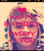 HAPPY BIRTHDAY MY SWEETY <3 YOU - Personalised Poster A4 size