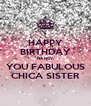 HAPPY BIRTHDAY NANCY, YOU FABULOUS CHICA SISTER - Personalised Poster A4 size