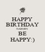HAPPY BIRTHDAY NARMIN BE HAPPY:) - Personalised Poster A4 size