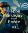 Happy Birthday Nayeli Perez =) - Personalised Poster A4 size