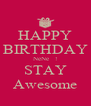HAPPY BIRTHDAY NeNe   ! STAY Awesome - Personalised Poster A4 size