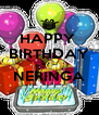 HAPPY  BIRTHDAY ~ ! ~ NERINGA  - Personalised Poster A4 size