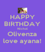 HAPPY BIRTHDAY Nichol Olivenza love ayana! - Personalised Poster A4 size