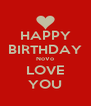 HAPPY BIRTHDAY NoVo LOVE YOU - Personalised Poster A4 size