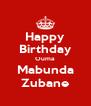 Happy Birthday Ouma Mabunda Zubane - Personalised Poster A4 size