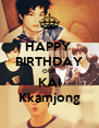 HAPPY  BIRTHDAY OUR KAI Kkamjong - Personalised Poster A4 size