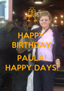 HAPPY BIRTHDAY  PAULA! HAPPY DAYS! - Personalised Poster A4 size