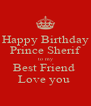 Happy Birthday Prince Sherif to my Best Friend  Love you  - Personalised Poster A4 size
