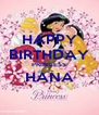 HAPPY BIRTHDAY PRINCESS HANA  - Personalised Poster A4 size