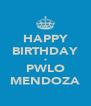 HAPPY BIRTHDAY • PWLO MENDOZA - Personalised Poster A4 size
