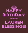 HAPPY BIRTHDAY QUEEN LAUREN BLESSINGS! - Personalised Poster A4 size