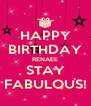 HAPPY BIRTHDAY RENAEE STAY FABULOUS! - Personalised Poster A4 size