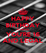 HAPPY BIRTHDAY ROADIES YOU'RE 16 AND LEGAL - Personalised Poster A4 size