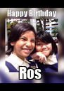 Happy Birthday Ros  - Personalised Poster A4 size