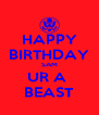 HAPPY BIRTHDAY SAM UR A  BEAST - Personalised Poster A4 size