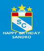 HAPPY BIRTHDAY SANDRO - Personalised Poster A4 size