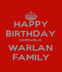 HAPPY BIRTHDAY SERIGALA WARLAN FAMILY - Personalised Poster A4 size