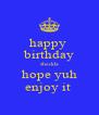 happy  birthday shedda hope yuh enjoy it  - Personalised Poster A4 size