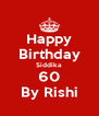 Happy Birthday Siddika 60 By Rishi - Personalised Poster A4 size