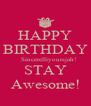 HAPPY BIRTHDAY    Sincerelliyoursjah! STAY Awesome! - Personalised Poster A4 size