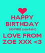 HAPPY BIRTHDAY SOPHIE (starfish!) LOVE FROM ZOE XXX <3 - Personalised Poster A4 size