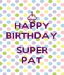 HAPPY BIRTHDAY  SUPER PAT - Personalised Poster A4 size