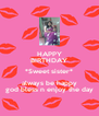 HAPPY BIRTHDAY *Sweet sister* always be happy god bless n enjoy the day - Personalised Poster A4 size