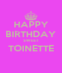 HAPPY BIRTHDAY SWEET TOINETTE  - Personalised Poster A4 size