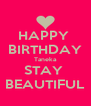 HAPPY  BIRTHDAY Taneka STAY  BEAUTIFUL - Personalised Poster A4 size