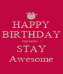 HAPPY BIRTHDAY Tanisha  ! STAY Awesome - Personalised Poster A4 size