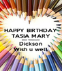 HAPPY BIRTHDAY TASIA MARY blow +1000cand Dickson Wish u well - Personalised Poster A4 size