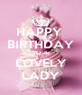 HAPPY  BIRTHDAY TO A LOVELY LADY - Personalised Poster A4 size