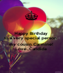 Happy Birthday to a very special person   my cousin Carmine! Love ,Candida - Personalised Poster A4 size