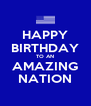 HAPPY BIRTHDAY TO AN AMAZING NATION - Personalised Poster A4 size