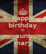 happy birthday to aunt mary - Personalised Poster A4 size
