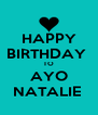 HAPPY BIRTHDAY  TO AYO NATALIE  - Personalised Poster A4 size