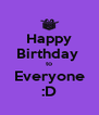 Happy Birthday  to Everyone :D - Personalised Poster A4 size