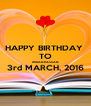 HAPPY BIRTHDAY  TO IMRAN HASSAN 3rd MARCH, 2016  - Personalised Poster A4 size