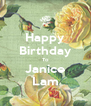 Happy Birthday To Janice Lam - Personalised Poster A4 size
