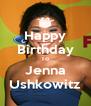 Happy Birthday To Jenna Ushkowitz - Personalised Poster A4 size