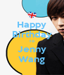Happy Birthday To Jenny Wang - Personalised Poster A4 size